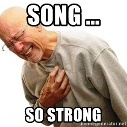 Old Man Heart Attack - Song ...  So strong