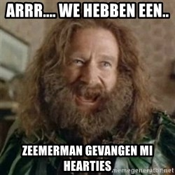 What Year - Arrr.... we hebben een.. Zeemerman gevangen mi hearties
