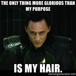 loki l - the only thing more glorious than my purpose is my hair.