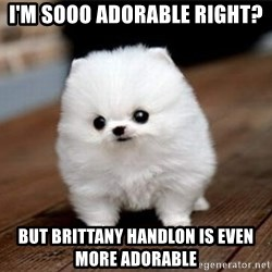 more meat for my duck - I'm sooo adorable right? But brittany handlon is even more adorable