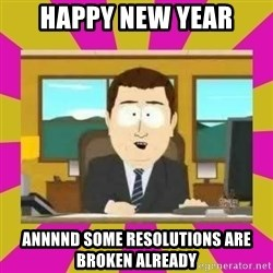 annd its gone - HAPPY NEW YEAR ANNNND some resolutions are broken already