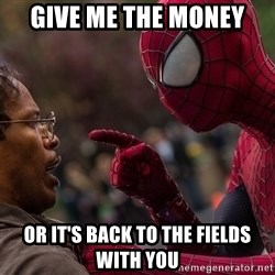 Bully Spider-Man - Give me the money or it's back to the fields with you