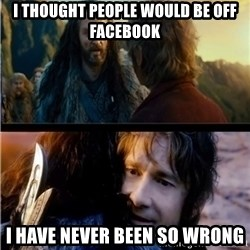 Bilbo and Thorin - i thought people would be off facebook I have Never been so wrong