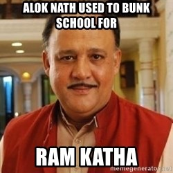 Alok Nath1 - Alok Nath used to bunk school for  ram katha