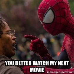 Bully Spider-Man -  you better watch my next movie