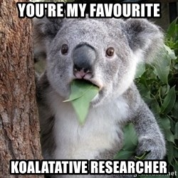 Koala wow - you're my favourite Koalatative Researcher