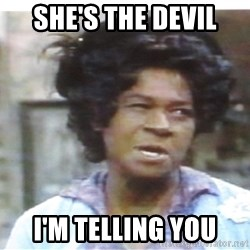 Aunt Esther again - She's the devil I'm telling you