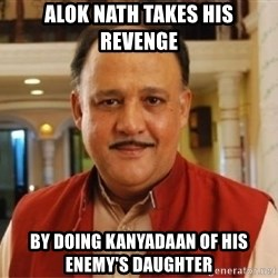 Sanskari Alok Nath - ALok Nath takes his revenge  by doing kanyadaan of his enemy's daughter