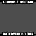 Achievement Unlocked - Achievement Unlocked Partied with The Lohan