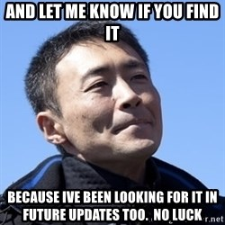 Kazunori Yamauchi - And let me know if you find it because ive been looking for it in future updates too.  No Luck