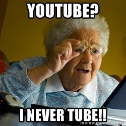Internet Grandma Surprise - youtube? i never tube!!