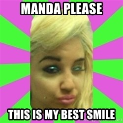 Manda Please! - manda please this is my best smile
