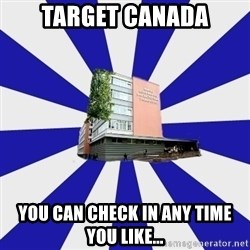 Tipichnuy MGLU - Target Canada You can check in any time you like...