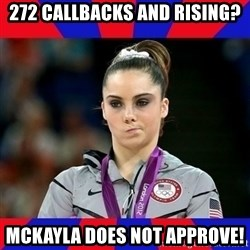 Mckayla Maroney Does Not Approve - 272 Callbacks and rising? McKayla Does not approve!