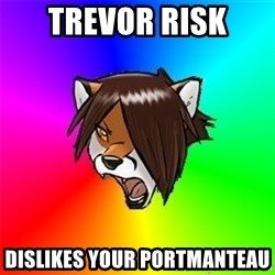 Advice Furry - Trevor Risk dislikes your portmanteau