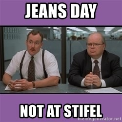 jeans day not at stifel the bobs meme generator,Jeans Day Meme