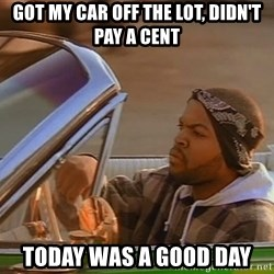 No John Cena on Raw... Today was a good day - Got my car off the lot, didn't Pay a cent Today was a good day