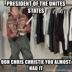 State Farm Fisherman - president of the unites states ooh chris christie you almost had it