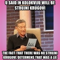 MAURY PV - u said in kolokviju will be strujni krugovi the fact that there was no strujni krugovi, determens that was a lie