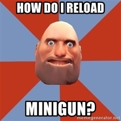 Noob Heavy TF2 - how do i reload minigun?