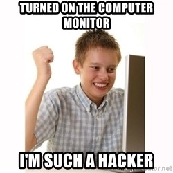 Computer kid - turned on the computer monitor i'm such a hacker