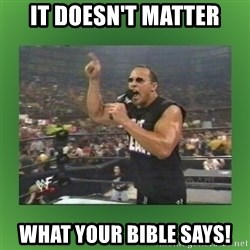 The Rock It Doesn't Matter - it doesn't matter what your bible says!