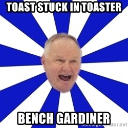 Crafty Randy - Toast stuck in toaster bench gardiner