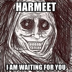 Horrifying Ghost - harmeet  i am waiting for you
