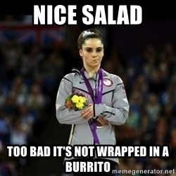 Unimpressed McKayla Maroney - nice salad too bad it's not wrapped in a burrito