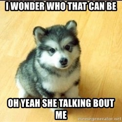 Baby Courage Wolf - i wonder who that can be oh yeah she talking bout me