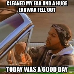 No John Cena on Raw... Today was a good day - Cleaned my ear and a huge earwax fell out  today was a good day