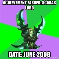 Pro WoW Player - ACHIEVEMENT EARNED: SCARAB LORD date: jUne 2008