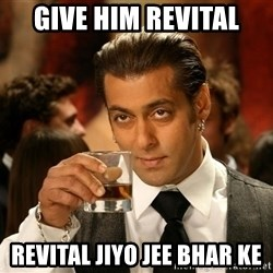 Salman Khan Blockbuster - give him revital revital jiyo jee bhar ke
