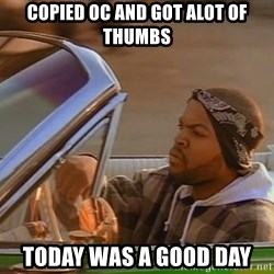 No John Cena on Raw... Today was a good day - copied oc and got alot of thumbs Today was a good day