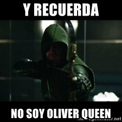 YOU HAVE FAILED THIS CITY - Y RECUERDA NO SOY OLIVER QUEEN