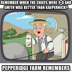 Pepperidge Farms Remembers FG - remember when the chiefs were 9-0 and smith was better than kaepernick? pepperidge farm remembers