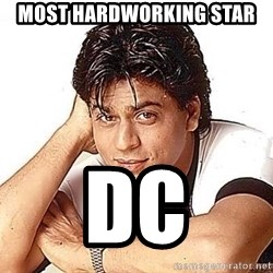 Shah Rukh Khan - Most Hardworking star DC