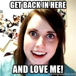 OAG - get back in here and love me!