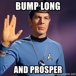 Blessing of spock be with you - Bump Long And prosper