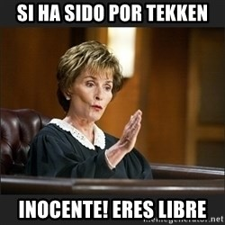 Case Closed Judge Judy - Si ha sido por tekken Inocente! eres libre