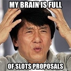 Confused Jackie Chan - My brain is full Of slots proposals