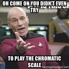 Patrick Stewart WTF - Oh come on you didn't even try To play the chromatic scale