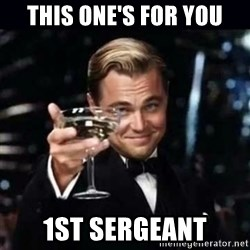 Gatsby Gatsby - This one's for you 1st sergeant