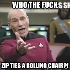 Patrick Stewart WTF - WHO THE FUCK ZIP TIES A ROLLING CHAIR?!