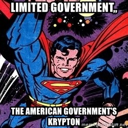 Badass Superman - limited GOVERNMENT,, the american government's krypton
