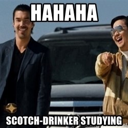 Mr Chow Funny eel - HAHAHA SCOTCH-DRINKER STUDYING