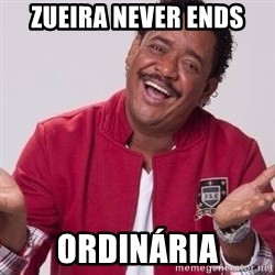 compadre washington - Zueira never ends ordinária