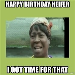 Sugar Brown - Happy Birthday Heifer I got time for that