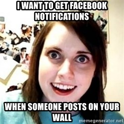 OAG - I want to get facebook notifications when someone posts on your wall