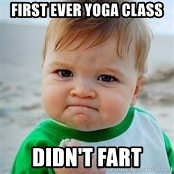 Victory Baby - First ever yoga class didn't fart